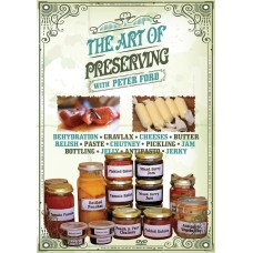 The Art of Preserving - DVD with Peter Ford
